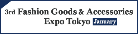 Fashion Goods & Accessories Expo Tokyo